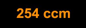 254 ccm
